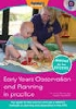 Early Years Observation and Planning in Practice: Your Guide to Best Practice and Use of Different Methods for Planning and Observation in the EYFS - click to check price or order from Amazon.co.uk