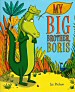 My Big Brother, Boris - click to check price or order from Amazon.co.uk